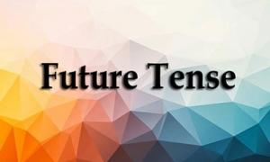 استفاده صحیح از زمان های آینده در زبان انگلیسی Future Tenses